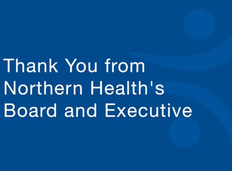 "A graphic says, ""Thank you from Northern Health's Board and Executive"""