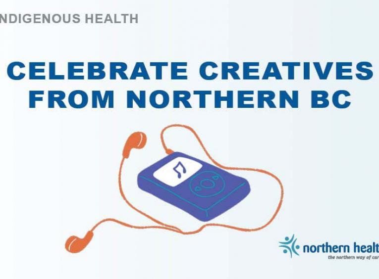 A graphic of an iPod and headphones says, :Celebrate creatives from Northern BC.""